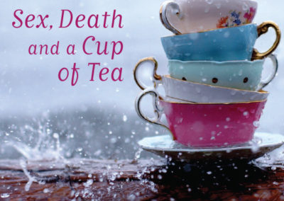 Sex, Death and a Cup of Tea